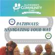 Alzheimer's Community Care's Magazine Winter 2016 Pathways: Navigating Your Way