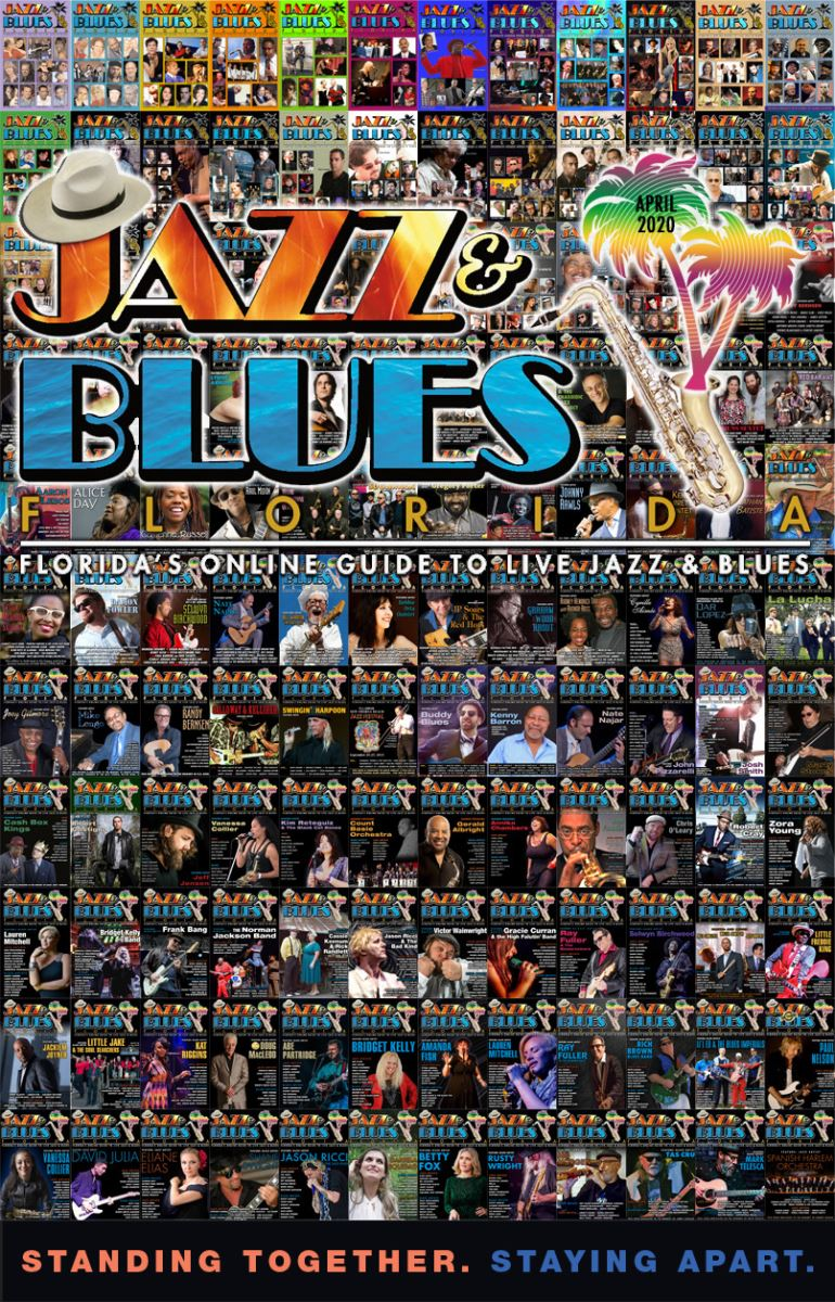 Jazz & Blues Florida April 2020 Issue - Still here, in the silence