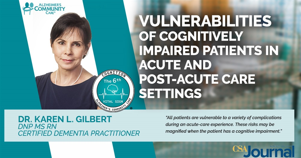 Vulnerabilities of Cognitively Impaired Patients in Acute and Post-Acute Care Settings by Dr. Karen L. Gilbert DNP MS RN Certified Dementia Pr actitioner